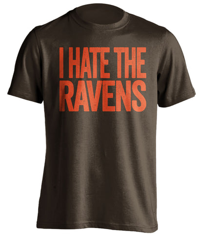 i hate the ravens cleveland browns brown tshirt