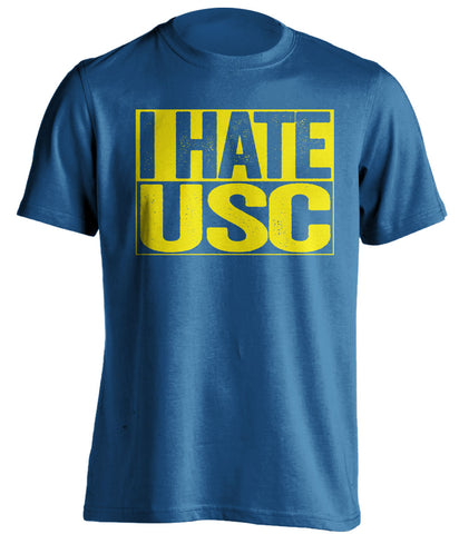 i hate usc ucla bruins blue shirt