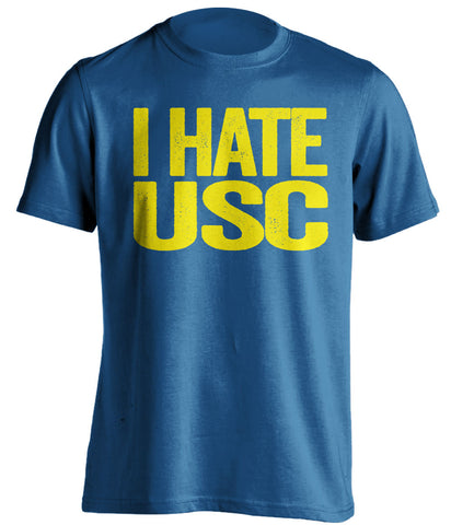 i hate usc ucla bruins blue tshirt