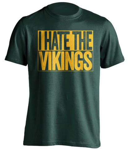 i hate the vikings green bay packers green shirt