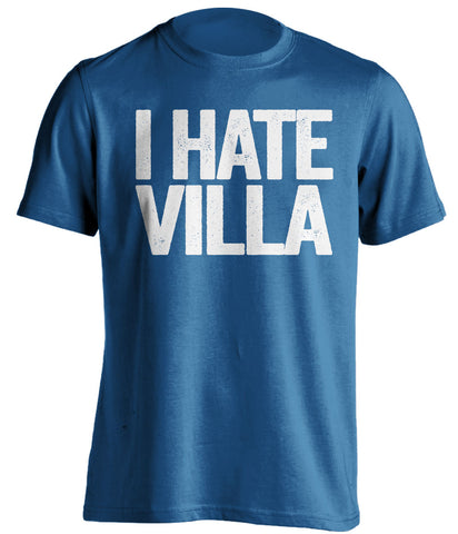 I Hate Villa - Birmingham City FC Blues blue Shirt