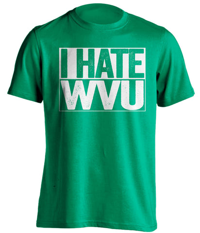 I Hate WVU Marshall Thundering Herd green TShirt