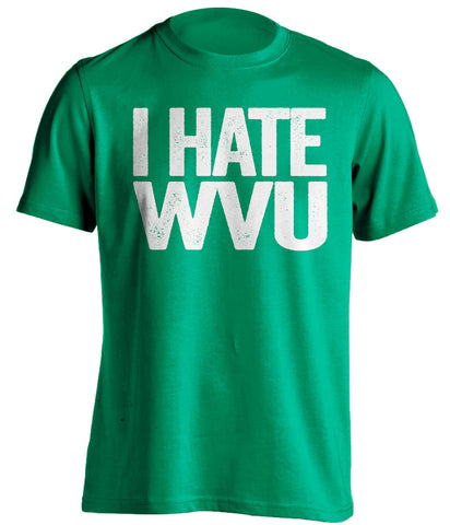 I Hate WVU Marshall Thundering Herd green Shirt