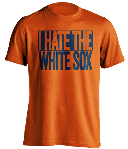 i hate the white sox detroit tigers orange shirt