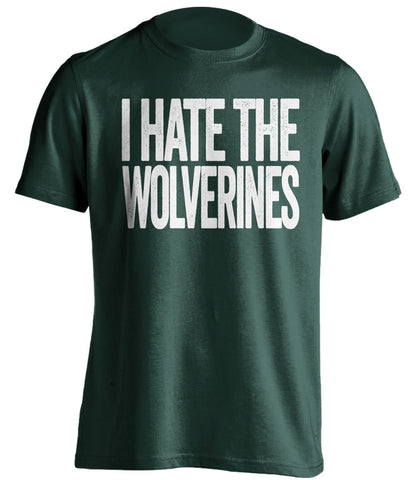 i hate the wolverines michigan state spartans green tshirt