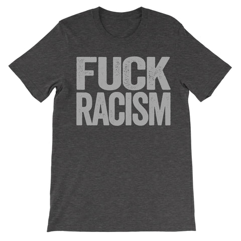 fuck racism soft cotton dark grey shirt tshirt apparel