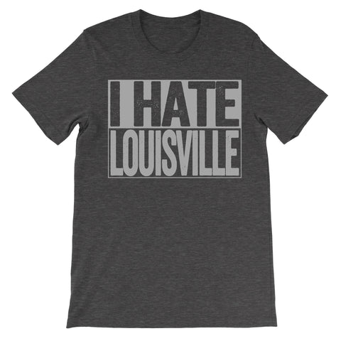 shirt that says i hate louisville