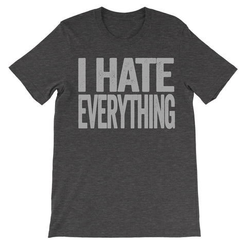 i hate everything dark grey tee