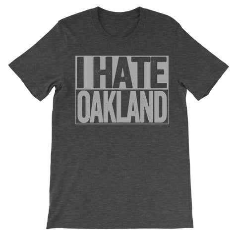 shirt that says i hate oakland