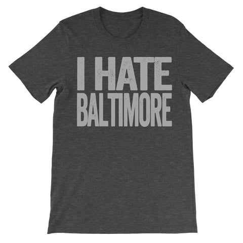 shirt that says i hate baltimore