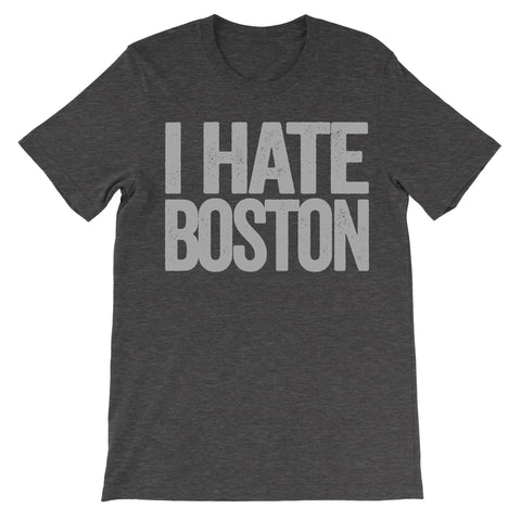 shirt that says i hate boston