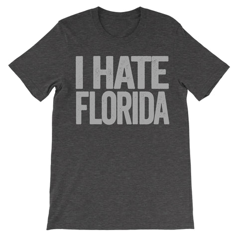 shirt that says i hate florida