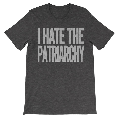 shirt that says i hate the patriarchy