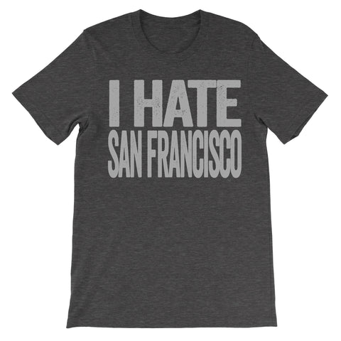 i hate san francisco tshirt