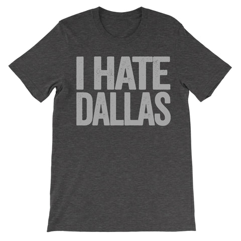 shirt that says i hate dallas
