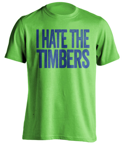 i hate the timbers lime green seattle sounders fan shirt
