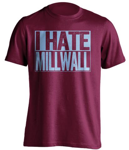 i hate millwall west ham united fc red shirt