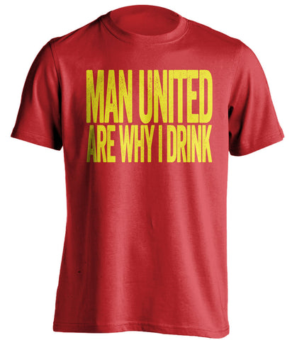 Man United Are Why I Drink Manchester United FC red TShirt