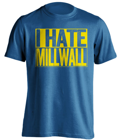 i hate millwall blue and yellow shirt
