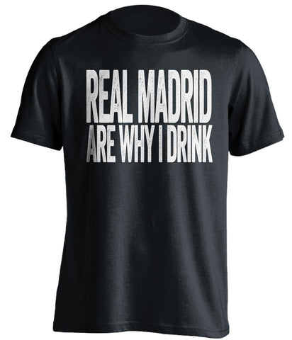Real Madrid Are Why I Drink Real Madrid CF black TShirt