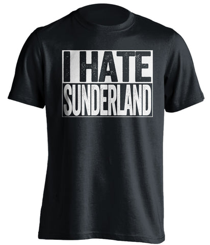 I Hate Sunderland Newcastle United FC black TShirt