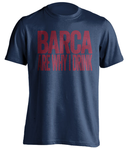 Barca Are Why I Drink Barcelona FC blue TShirt