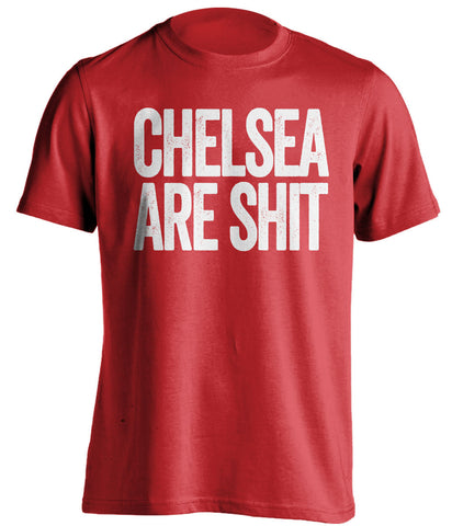 chelsea are shit arsenal fc red shirt