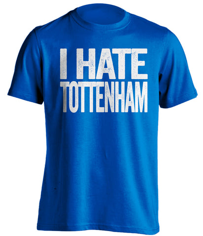 i hate tottenham blue shirt chelsea colours