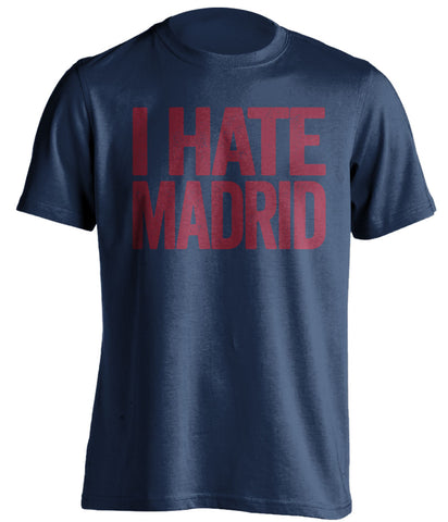 I Hate Madrid FC Barcelona blue Shirt