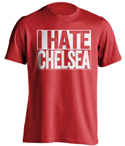 I Hate Chelsea Arsenal FC red TShirt