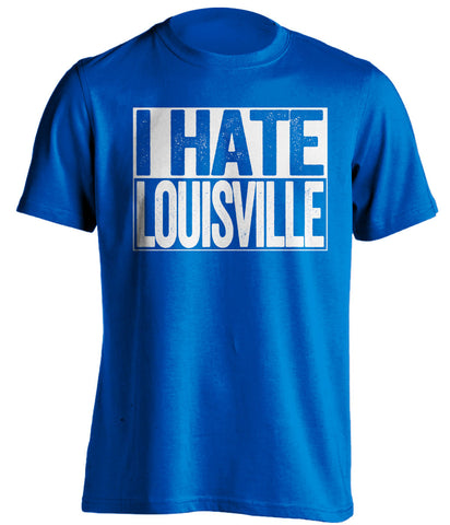I Hate Louisville Kentucky Wildcats blue TShirt
