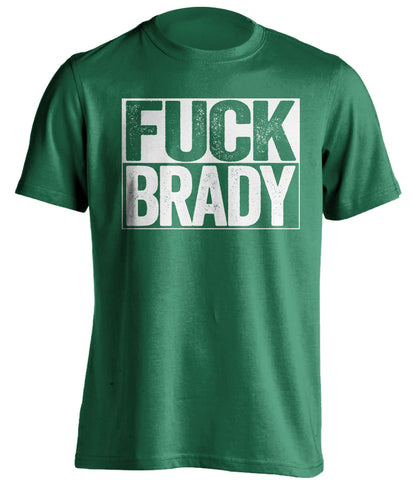 fuck brady green and white tshirt uncensored