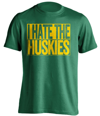 I Hate The Huskies Oregon Ducks green TShirt