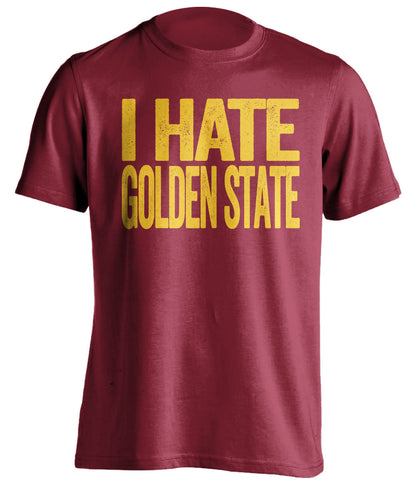 cleveland cavs red shirt i hate golden state gold text