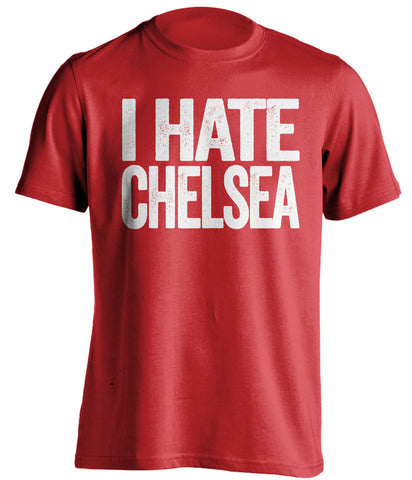 I Hate Chelsea Arsenal FC red Shirt