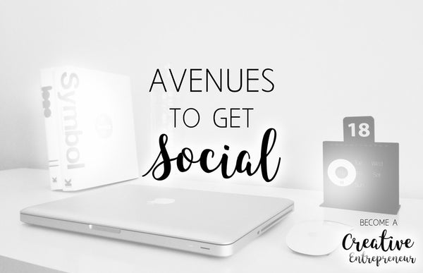 Avenues to Get Social (Creative Entrepreneurship Series)