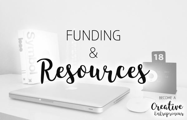 Funding & Resources (Creative Entrepreneurship Series)
