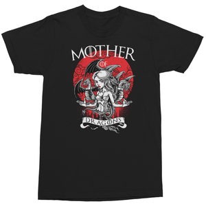 Mother Of Dragons T Shirt