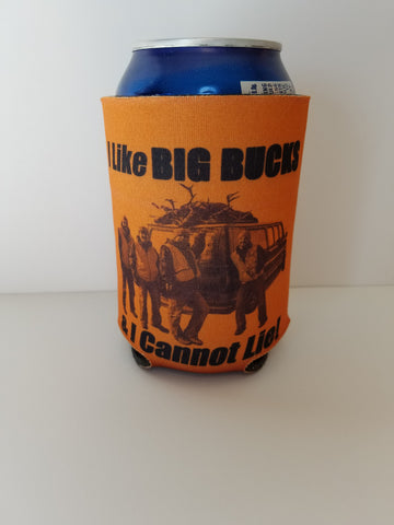 """I Like Big Bucks & I Cannot Lie!"" Can Koozie"