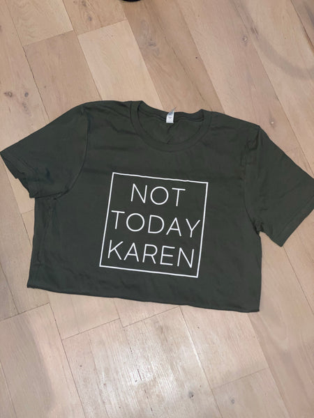 Not Today Karen T-Shirt - Aundrea Love Boutique
