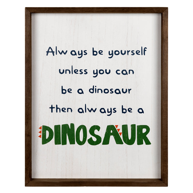 Stratton Home Decor Be A Dinosaur Wall Art