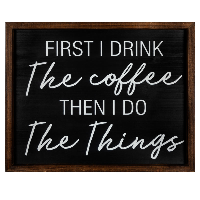 Stratton Home Decor First I Drink Coffee, Then I Do Things Wall Art