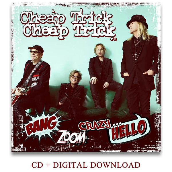 Bang, Zoom. Crazy.... Hello - CD & Digital Download - Cheap Trick Official Online Store