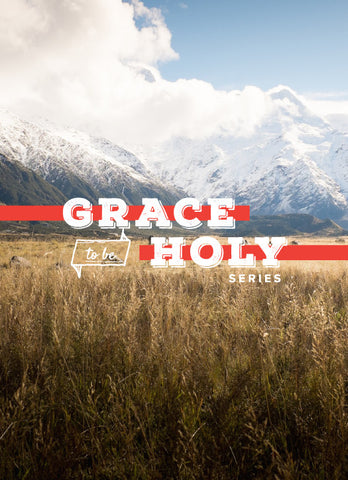 Grace to be Holy