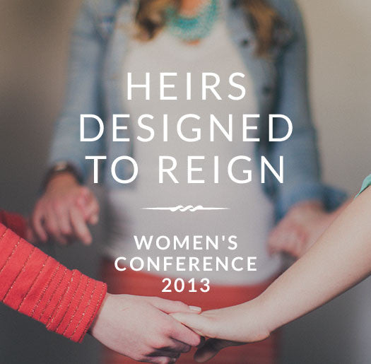 Heirs Designed To Reign Women's Conference 2013