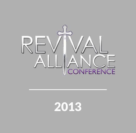 Revival Alliance Conference 2013