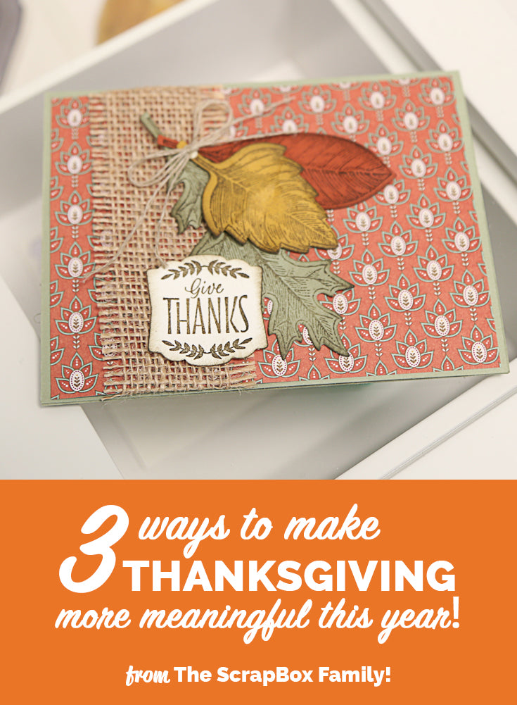 3 Ways To Make Thanksgiving More Meaningful This Year