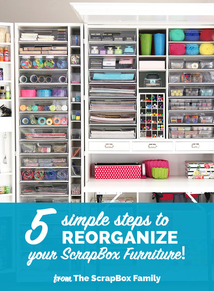 Reorganize Your ScrapBox Furniture For The New Year