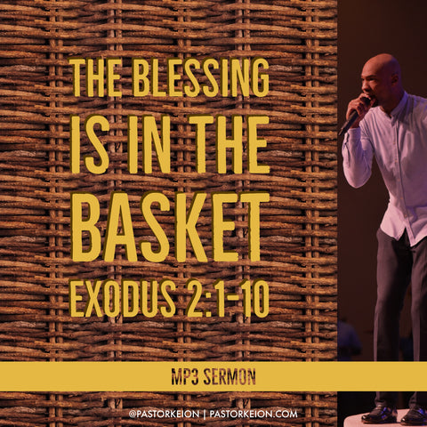 The Blessing is in the Basket MP3 Download