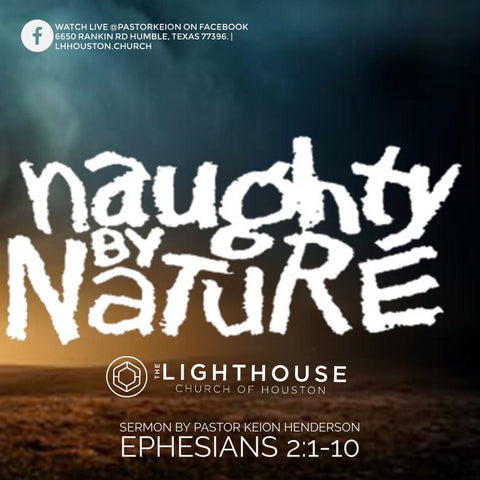 Naughty By Nature? #UnderConstruction Series by Pastor Keion Henderson  (mp3)